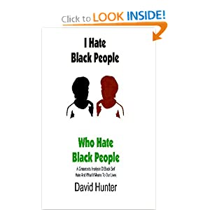 Amazon.com: I Hate Black People Who Hate Black People: A ...