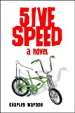 5IVE SPEED - A NOVEL