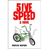 5IVE SPEED - A NOVEL ~ Charley Warady