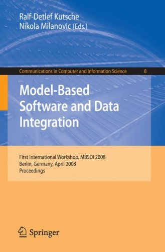 Model-Based Software and Data Integration: First International Workshop, MBSDI 2008, Berlin, Germany, April 1-3, 2008, P