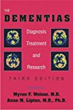 img - for By Myron F. Weiner - The Dementias: Diagnosis, Treatment, and Research: 3rd (third) Edition book / textbook / text book