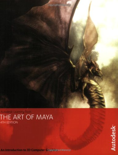 The Art of Maya: An Introduction to 3D Computer Graphics