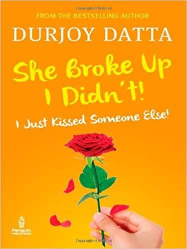 Durjoy Datta Books List : She Broke Up, I didnt