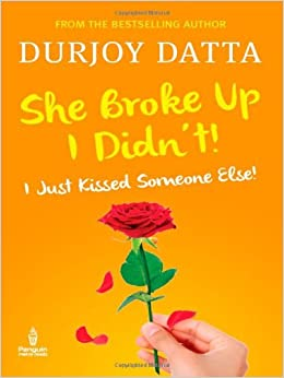 She Broke Up I Didnt! I Just Kissed Someone Else! price comparison at Flipkart, Amazon, Crossword, Uread, Bookadda, Landmark, Homeshop18