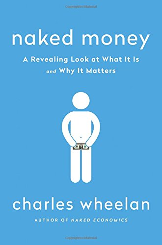 Naked Money: A Revealing Look at What It Is and Why It Matter