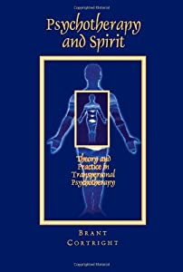 Psychotherapy and Spirit: Theory and Practice in Transpersonal Psychotherapy (Suny Series in the Philosophy of Psychology) (Suny Series, Philosophy of Psychology)