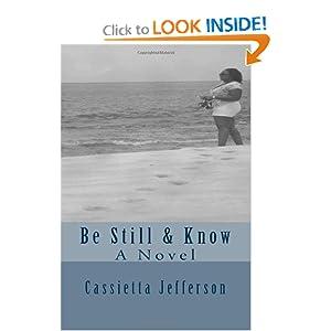 Be Still & Know, A Novel