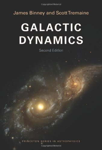 Galactic Dynamics: (Second Edition) (Princeton Series in Astrophysics)