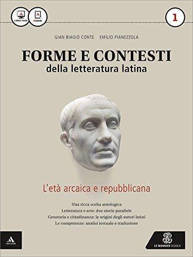 Forme e contesti della letteratura latina. Con e-book. Con espansione online. Per i Licei e gli Ist. magistrali: 1