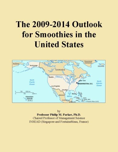 The 2009-2014 Outlook for Smoothies in the United States by Icon Group International