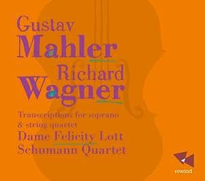 Mahler & Wagner: Transcriptions for Soprano & String Quartet