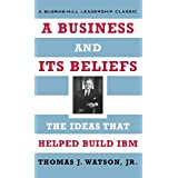 A Business and Its Beliefs : The Ideas That Helped Build IBM ~ Thomas J. Watson