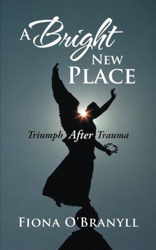 A Bright New Place: Triumph After Trauma