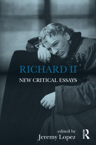 Richard II: New Critical Essays (Shakespeare Criticism)