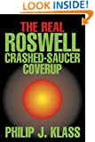 The Real Roswell Crashed-Saucer Coverup (Contemporary Issues (Prometheus))