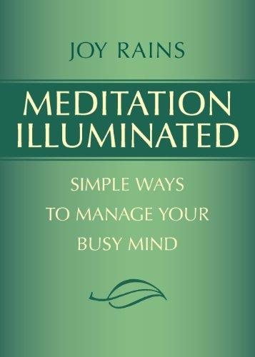 Meditation Illuminated: Simple Ways to Manage Your Busy Mind