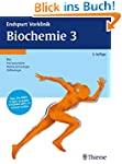 Endspurt Vorklinik: Biochemie 3: Die...