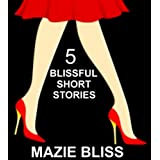 5 Blissful Short Stories (The Blissful Short Story Series)
