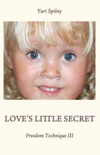 Love's Little Secret: https://admin.createspace.com/Common/img/amzn-cancel.gif: Volume 3 (Freedom Technique)