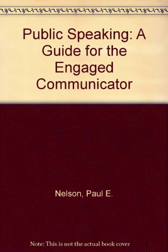 Public Speaking: A Guide for the Engaged Communicator