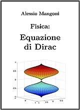 Fisica Equazione di Dirac Italian Edition
