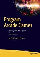 Program Arcade Games: With Python and Pygame Front Cover