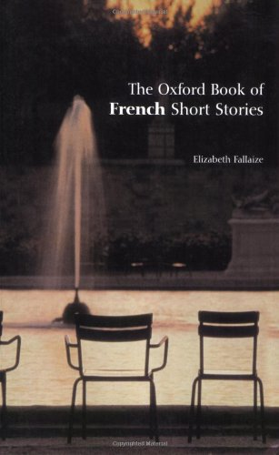 The Oxford Book of French Short Stories (Oxford Books of)