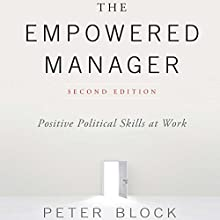 The Empowered Manager, Second Edition: Positive Political Skills at Work Audiobook by Peter Block Narrated by Mirron Willis