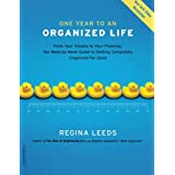 One Year to an Organized Life: From Your Closets to Your Finances, the Week-by-Week Guide to Getting Completely Organized for Good ~ Regina Leeds