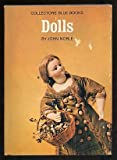 Dolls (Collector's Blue Books) (0289368502) by Noble, J.
