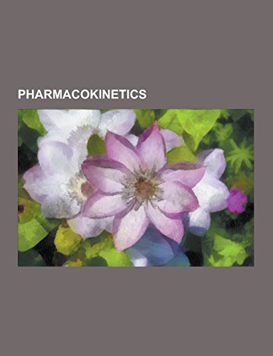 Pharmacokinetics: Absorption (Pharmacokinetics), Adme, Binding Potential, Bioavailability, Bioequivalence, Biological Half-Life, Blood-B