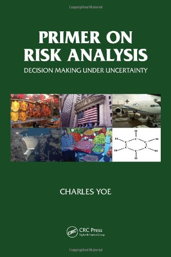 Primer on Risk Analysis: Decision Making Under Uncertainty