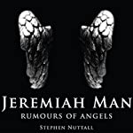 Jeremiah Man: Rumours of Angels | Stephen Nuttall