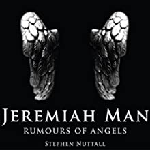 Jeremiah Man: Rumours of Angels (       UNABRIDGED) by Stephen Nuttall Narrated by Mike Chrisman
