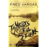 This Night's Foul Work (Chief Inspector Adamsberg Mysteries) ~ Fred Vargas