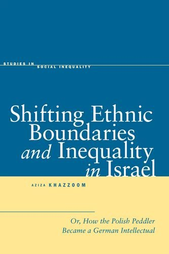 Shifting Ethnic Boundaries and Inequality in Israel: Or, How the Polish Peddler Became a German Intellectual (Studies in