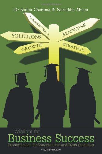 Wisdom for Business Success: Practical Guide for Entrepreneurs and Fresh Graduates