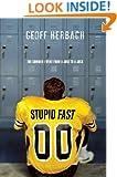 Stupid Fast (Felton Reinstein trilogy Book 1)
