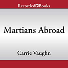 Martians Abroad Audiobook by Carrie Vaughn Narrated by Amanda Leigh Cobb