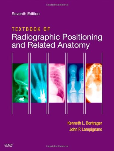 Textbook of Radiographic Positioning and Related Anatomy, 7e
