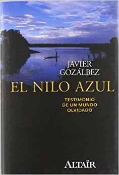 El Nilo Azul: Testimonio de un mundo olvidado: Amazon.es