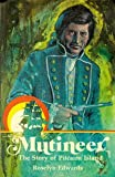 Mutineer : The Story of Pitcairn Island