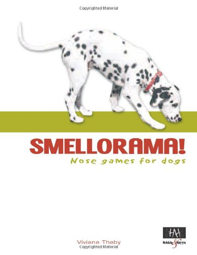 Smellorama: Nose Games for Dogs