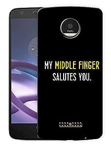 "My Middle Finger Salutes YouPrinted Designer Mobile Back Cover For ""Motorola Moto Z Force"" (3D, Matte, Premium Quality Snap On Case)"