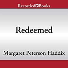 Redeemed (       UNABRIDGED) by Margaret Peterson Haddix Narrated by Chris Sorensen