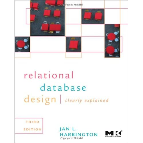 Relational Database Design and Implementation, Third Edition: Clearly Explained (Morgan Kaufmann Series in Data Management Systems)