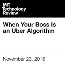 When Your Boss Is an Uber Algorithm Other by Tom Simonite Narrated by Elizabeth Wells