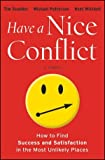 img - for By Tim Scudder Have a Nice Conflict: How to Find Success and Satisfaction in the Most Unlikely Places (1st Edition) book / textbook / text book