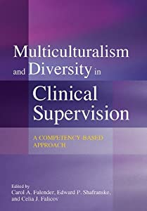 Multiculturalism and Diversity in Clinical Supervision: A Competency-Based Approach