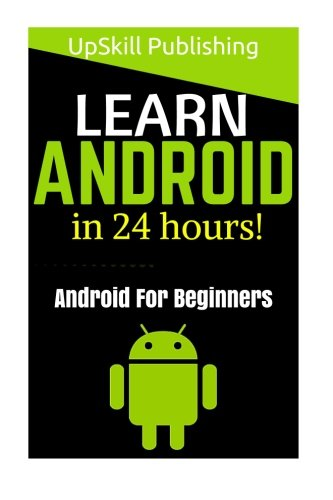Android: Android Programming And Android App Development For Beginners: (Learn How To Program Android Apps, How To Develop Android Applications Through Java Programming, Android For Dummies) (App Development Android compare prices)